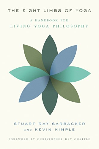The Eight Limbs Of Yoga A Handbook For Living Philosophy By Sarbacker