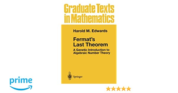 Fermats last theorem a genetic introduction to algebraic number fermats last theorem a genetic introduction to algebraic number theory graduate texts in mathematics harold m edwards 0000387950028 amazon fandeluxe Choice Image