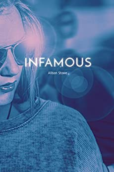 Infamous (Young Adults Novel - Thriller & Suspense) by [Stowe, Allison]
