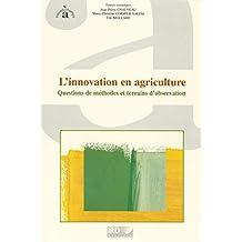 L'innovation en agriculture: Questions de méthodes et terrains d'observation (À travers champs) (French Edition)