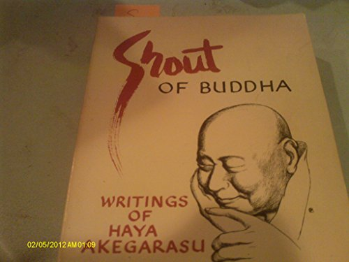 Shout of Buddha: Writings of Haya Akegarasu