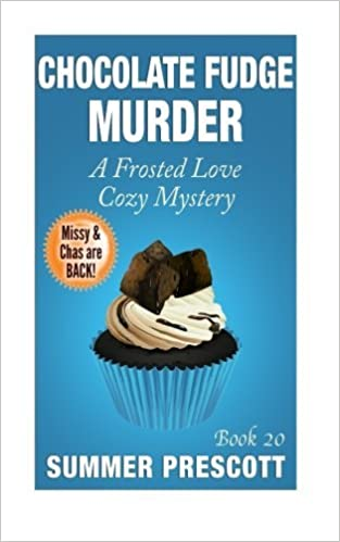 Chocolate Fudge Murder: A Frosted Love Cozy Mystery - Book 20 (Frosted Love Cozy Mysteries) by Summer Prescott (2015-11-11)