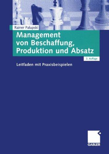 Management von Beschaffung, Produktion und Absatz. Leitfaden mit Praxisbeispielen