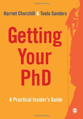 Getting Your PhD: A Practical Insider′s Guide (Survival Skills for Scholars)