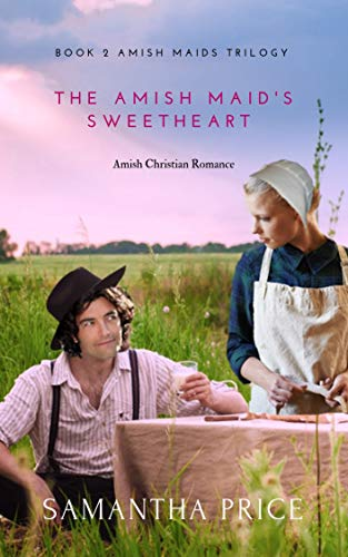The Amish Maid's Sweetheart: Amish Romance (Amish Maids Trilogy Book 2)