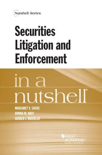 Securities Litigation and Enforcement in a Nutshell (Nutshells)