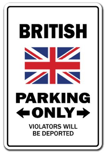 SignMission British Parking Sign | Indoor/Outdoor | Funny Home Décor for Garages, Living Rooms, Bedroom, Offices Gag Novelty Gift Funny United Kingdom Uk Great Britain Sign Wall Plaque Decoration British Isle Bedroom