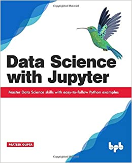 Data Science with Jupyter: Master Data Science skills with