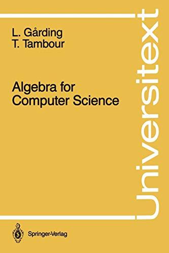 Algebra for Computer Science (Universitext)