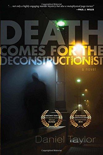 Death Comes For The Deconstructionist Daniel Taylor 9781498293914