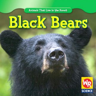 Black Bears (Animals That Live in the Forest) ebook