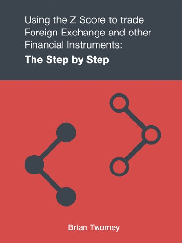 Using the Z Score to Trade Foreign Exchange and Other Financial Instruments: The Step by Step
