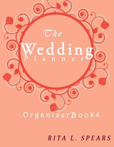 The wedding planner: The Portable guide Step-by-Step to organizing the wedding budget (Organizer Book4) (Organizer Books) (Volume 4)