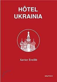 Hôtel Ukrainia par Xavier Eveillé