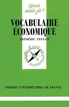Vocabulaire économique: « Que sais-je ? » n° 2624 (French Edition) by [Teulon, Frédéric]