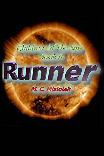 Book: Children Of The Sun, Book II - Runner by Michael Misiolek