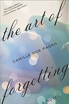 The Art of Forgetting: A Novel by [Pagan, Camille Noe]