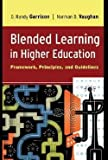 D. Randy Garrison: Blended Learning in Higher Education : Framework, Principles, and Guidelines (Hardcover); 2007 Edition