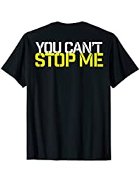 You Can't Stop Me sports elite athlete game day gym t-shirt