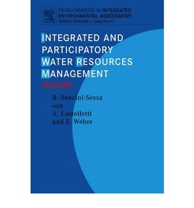 - [(Integrated and Participatory Water Resources Management - Theory)] [Author: Rodolfo Soncini-Sessa] published on (November, 2007)