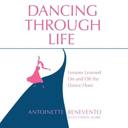 Dancing Through Life: Lessons Learned on and off the Dance Floor ()