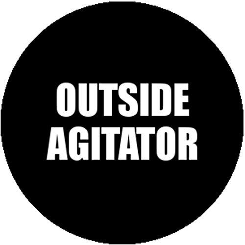 New Badge Button Pin Outside Agitator Occupy Activist Protester Sarcastic Ironic