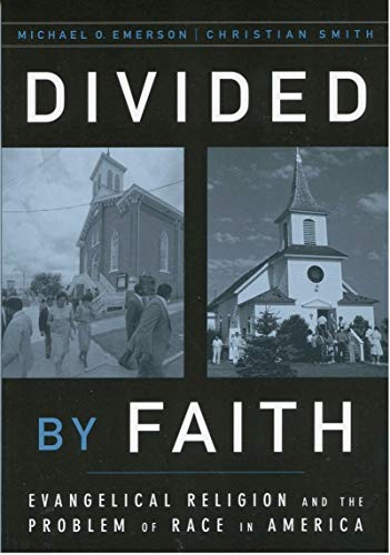 Divided by Faith: Evangelical Religion and the Problem of Race in America (Functions Of The Press In The Society)