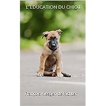 L'ÉDUCATION DU CHIOT (French Edition)