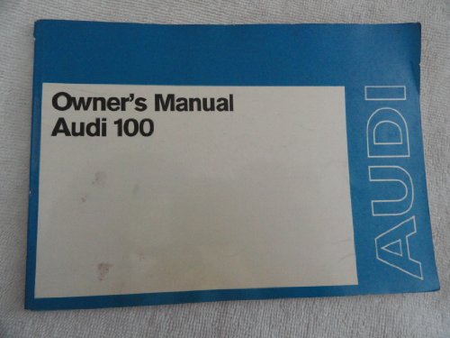 Audi 100 Manual - 1973 Audi 100 Owners Manual