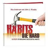 Franklin Covey Habits Die Hard by Mac Anderson & John J. Murphy by Simple Truths