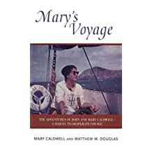 Mary's Voyage: The Adventures of John and Mary Caldwell - A Sequel to Desparate Voyage