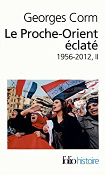 Le Proche-Orient éclaté 1956-2012 tome 1 par Corm