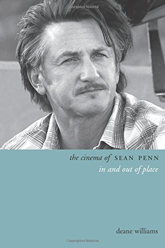 The Cinema of Sean Penn: In and Out of Place (Directors' Cuts)