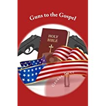Guns to the Gospel