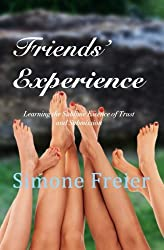 Friends' Experience: Learning the Sublime Essence of Trust and Submission (Experiences) (Volume 6)