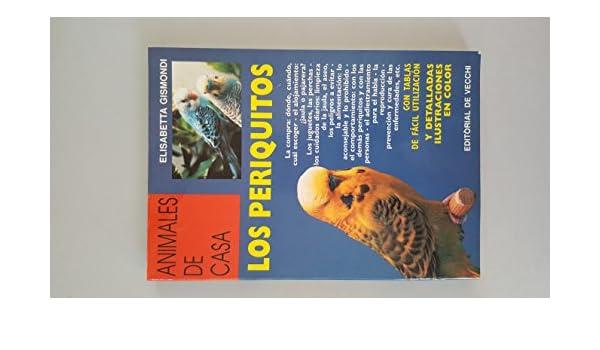 Periquitos ,los - doble oro: Amazon.es: Elisabetta Gismondi: Libros