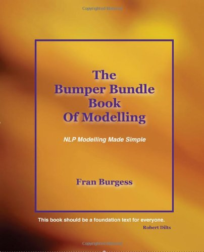 The Bumper Bundle Book of Modelling: NLP Modelling Made Simple by Kilmoivaig Publishing