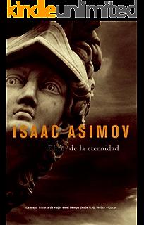 El Fin de la eternidad (Solaris ficción nº 50) (Spanish Edition)