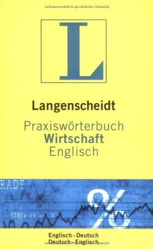 langenscheidt-praxiswrterbuch-wirtschaft-englisch-englisch-deutsch-deutsch-englisch-langenscheidt-praxiswrterbcher