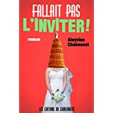 Fallait pas l'inviter ! (French Edition)