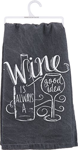 "Primitives By Kathy Tea Towel- ""Wine Is Always a Good Idea"""