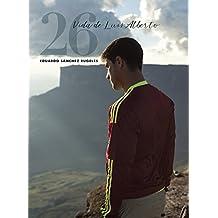 26 Vida de Luis Alberto (Spanish Edition)