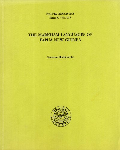 The Markham Languages of Papua New Guinea (Pacific Linguistics, C-115)