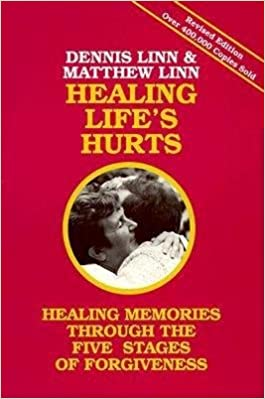Healing Life's Hurts( Healing Memories Through Five Stages of Forgiveness)[HEALING LIFES HURTS]