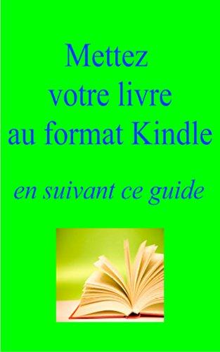 Amazon Com Mettez Vos Livres Au Format Kindle En Suivant