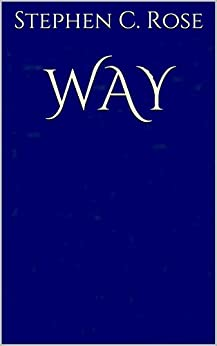 WAY (Adventures of Jesus Book 4) by [Rose, Stephen C.]