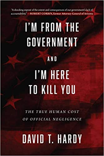 Im from the Government and Im Here to Kill You: The True ...
