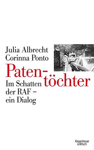 Patentöchter: Im Schatten der RAF - ein Dialog
