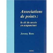 Associations de Points: Cle Succes En Acupuncture (br.)