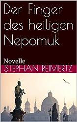Der Finger des heiligen Nepomuk: Novelle